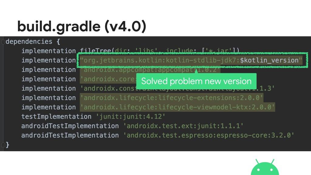build.gradle (v4.0) Solved problem new version