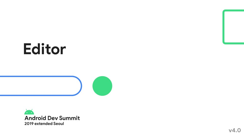 Android Dev Summit  2019 extended Seoul Editor ...
