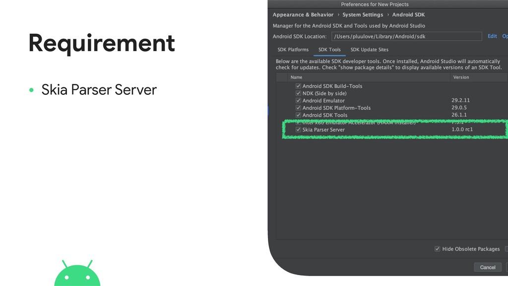 • Skia Parser Server Requirement