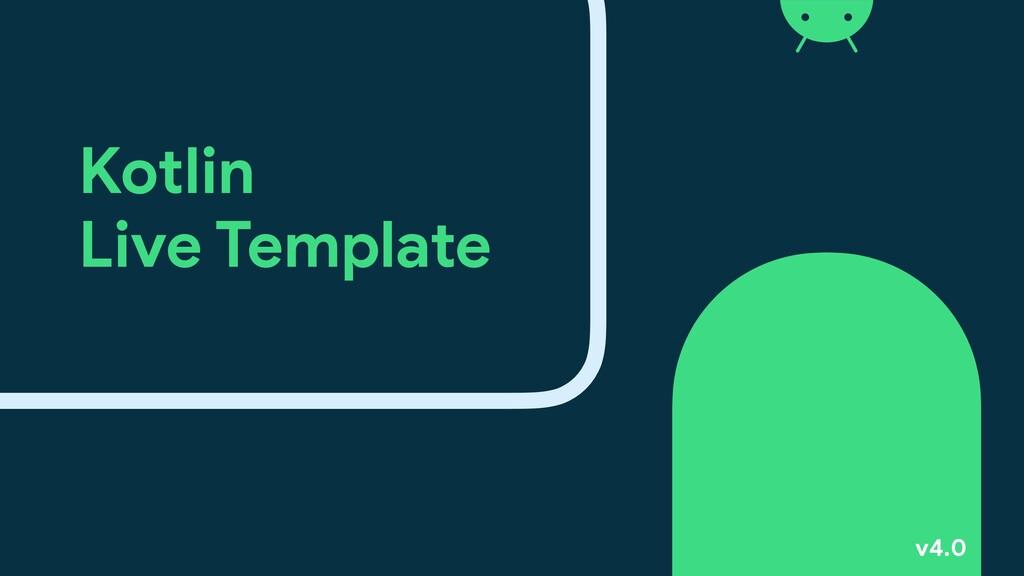Kotlin  Live Template v4.0