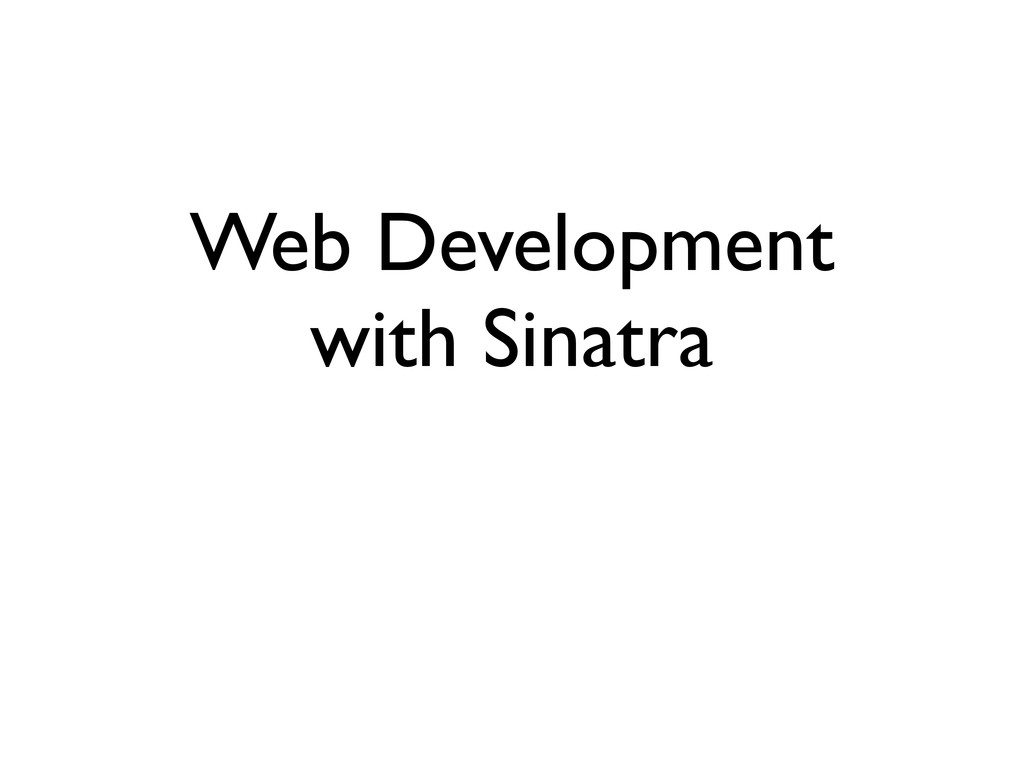 Web Development with Sinatra