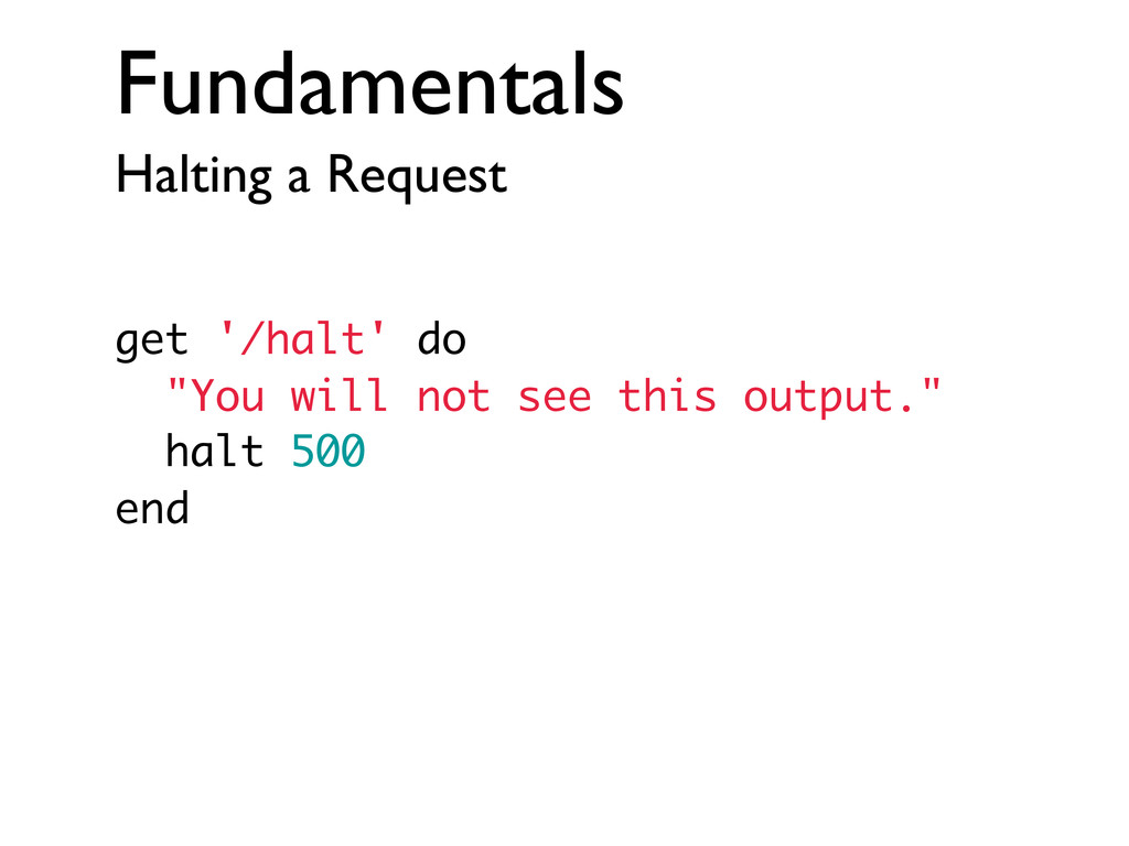 "Fundamentals Halting a Request get '/halt' do ""..."