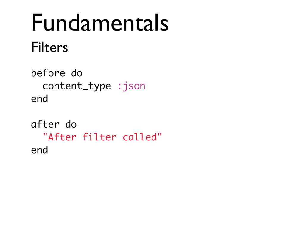 Fundamentals Filters before do content_type :js...