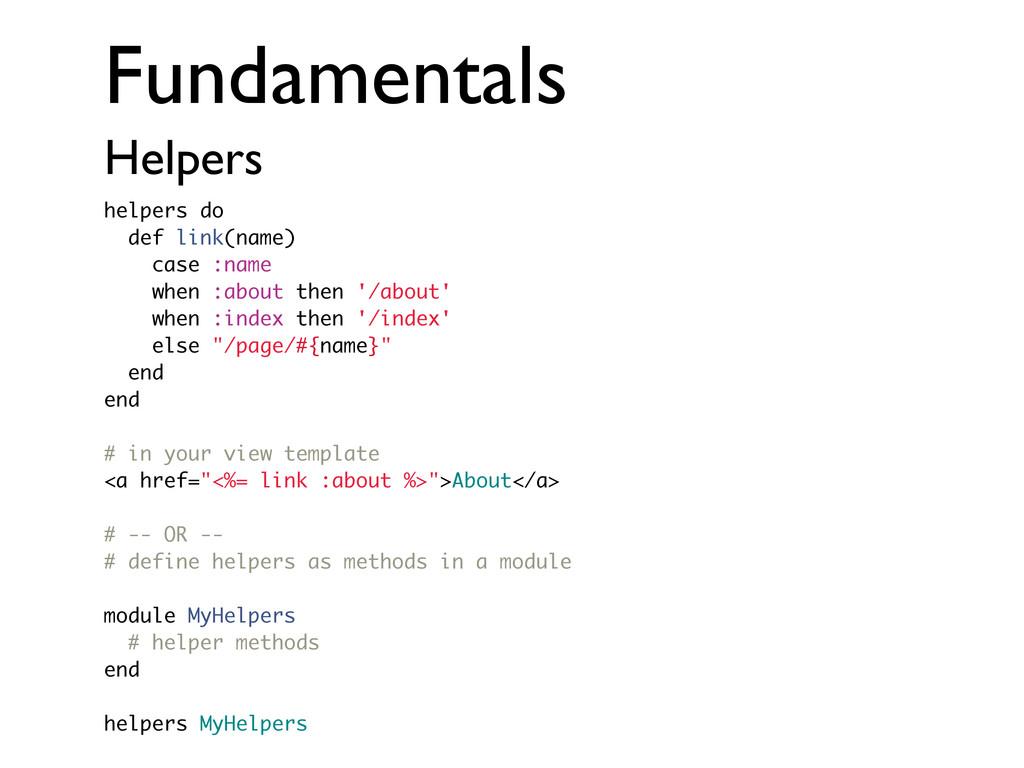 Fundamentals Helpers helpers do def link(name) ...