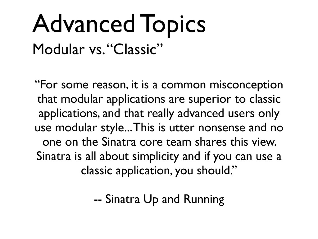 "Advanced Topics Modular vs. ""Classic"" ""For some..."