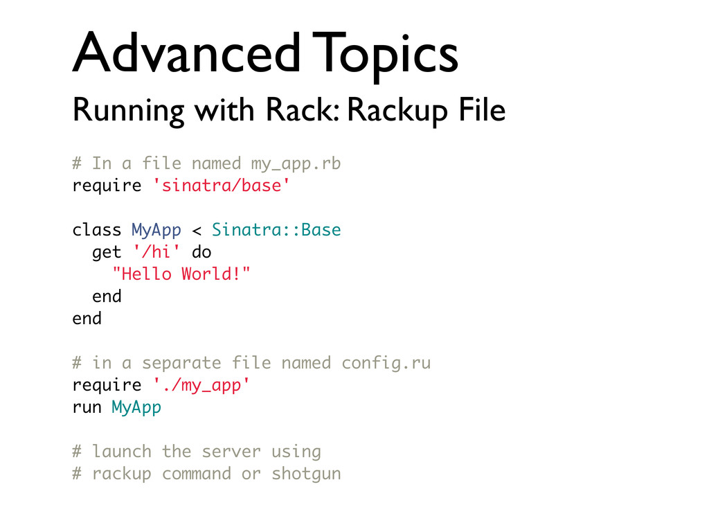Advanced Topics Running with Rack: Rackup File ...