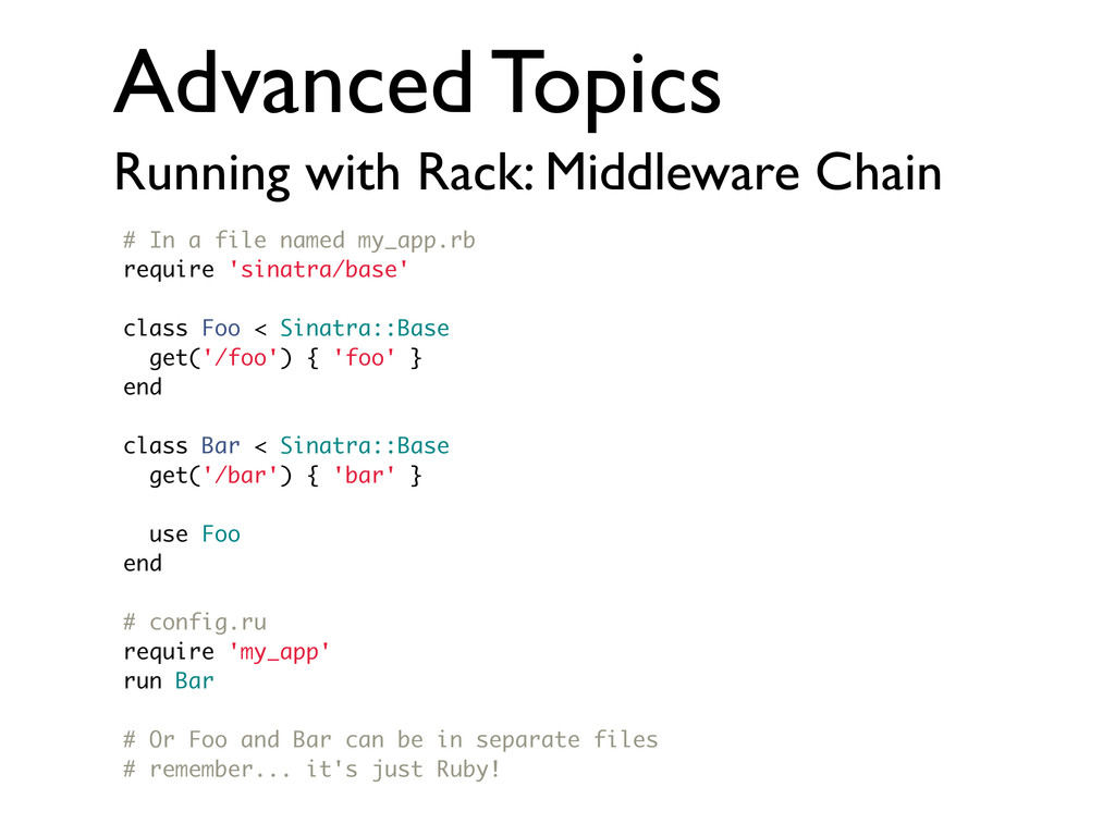 Advanced Topics Running with Rack: Middleware C...