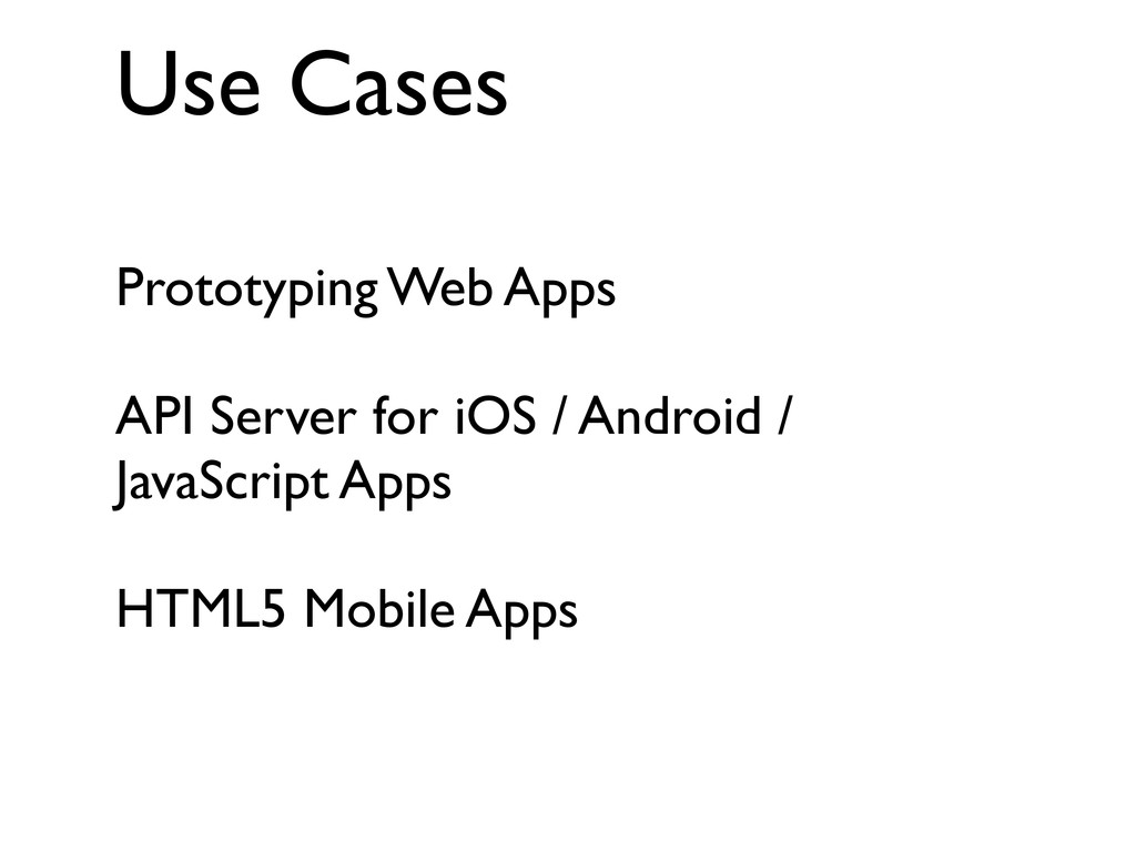 Use Cases Prototyping Web Apps API Server for i...