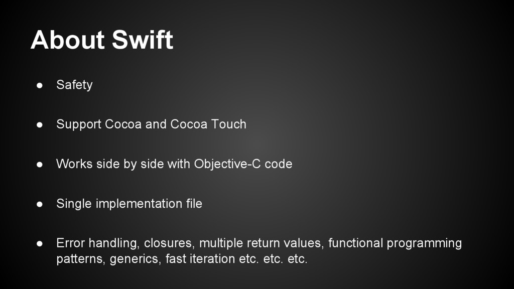 About Swift ● Safety ● Support Cocoa and Cocoa ...