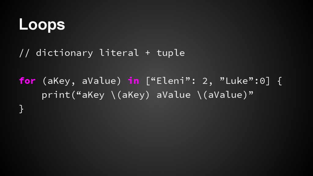 Loops // dictionary literal + tuple for (aKey, ...