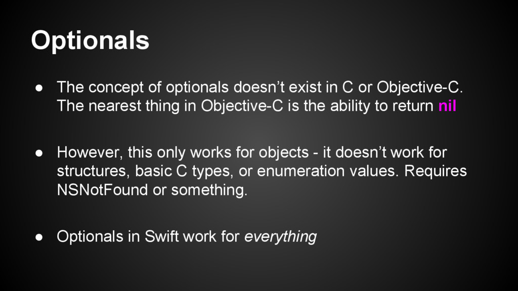 Optionals ● The concept of optionals doesn't ex...