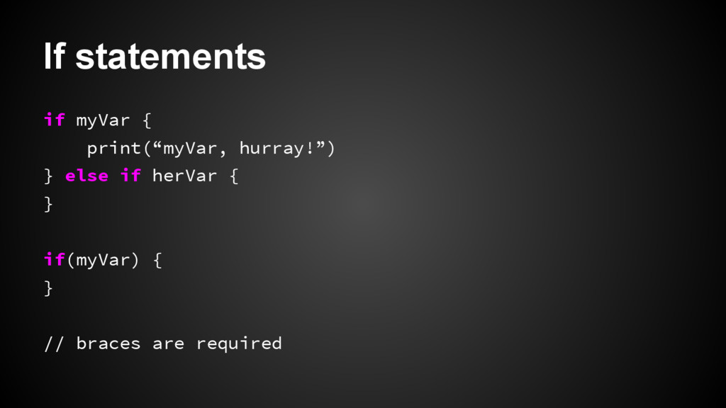 "If statements if myVar { print(""myVar, hurray!""..."