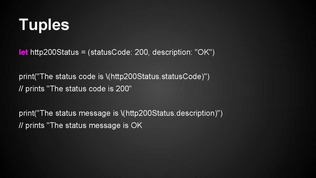 Tuples let http200Status = (statusCode: 200, de...