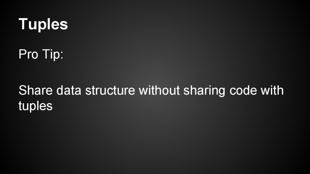 Tuples Pro Tip: Share data structure without sh...