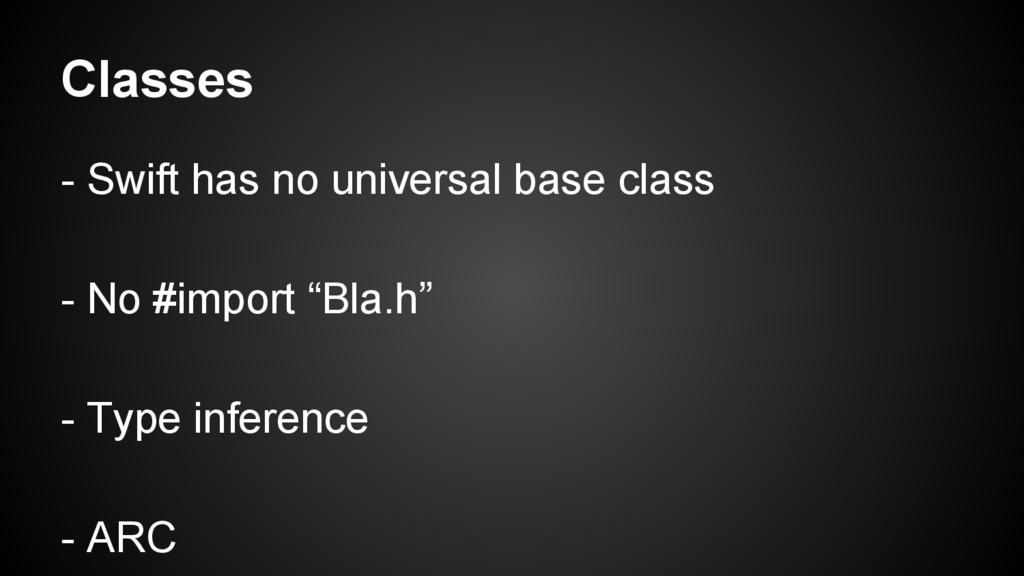 Classes - Swift has no universal base class - N...