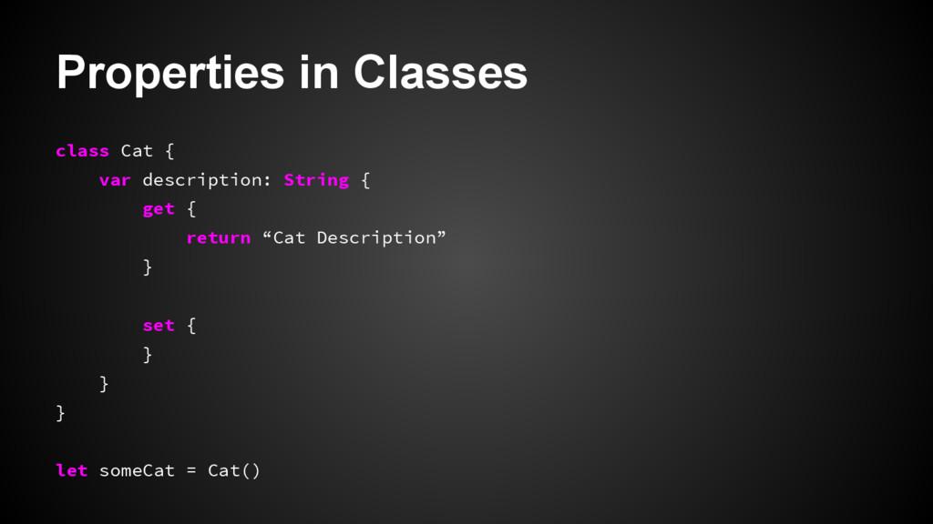 Properties in Classes class Cat { var descripti...