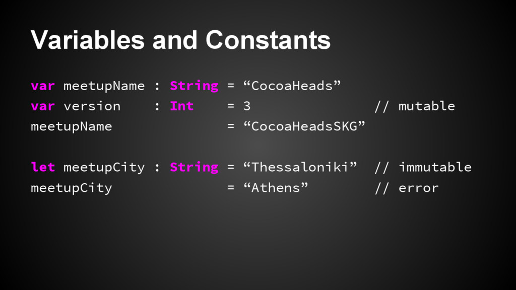 Variables and Constants var meetupName : String...