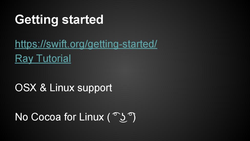 Getting started https://swift.org/getting-start...