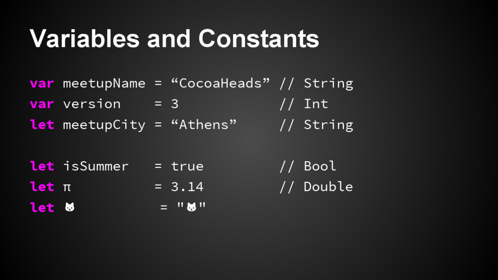 """Variables and Constants var meetupName = """"Cocoa..."""