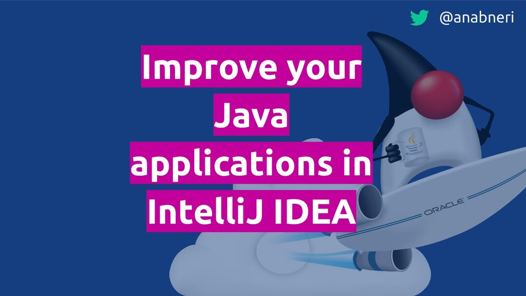 Improve your Java applications in IntelliJ IDEA...