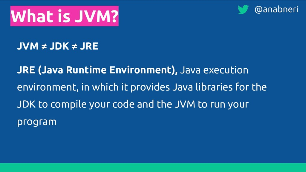 What is JVM? JVM ≠ JDK ≠ JRE JRE (Java Runtime ...