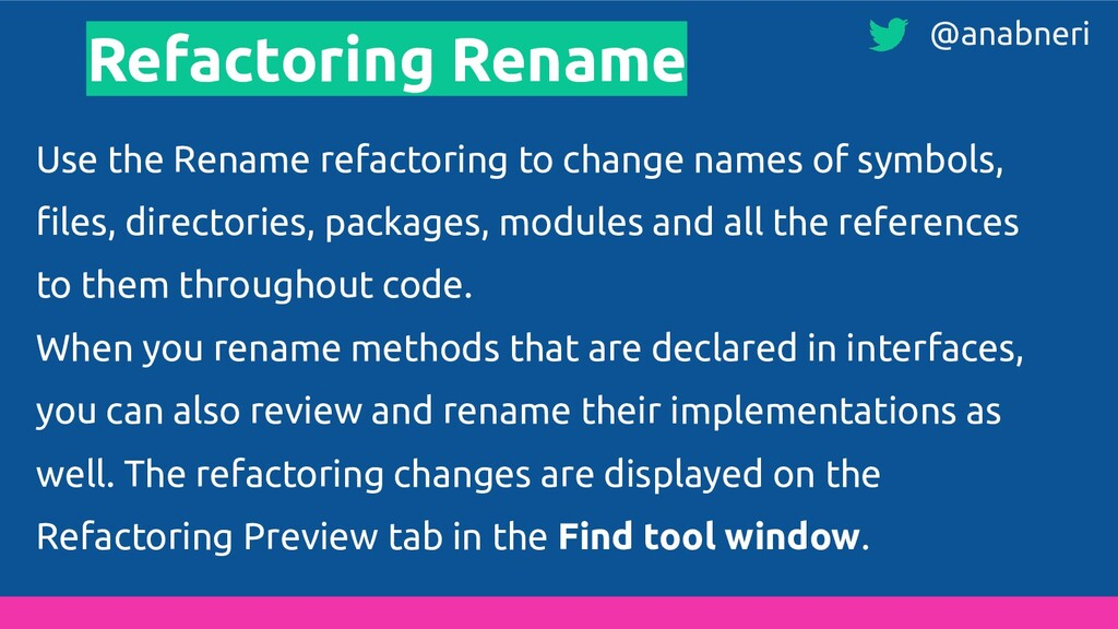 Refactoring Rename Use the Rename refactoring t...