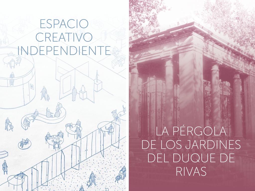 ESPACIO CREATIVO INDEPENDIENTE LA PÉRGOLA DE LO...