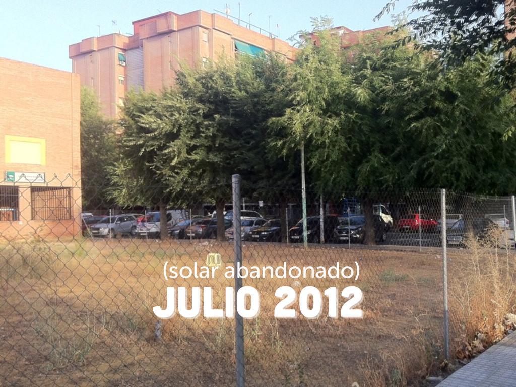 JuLIO 2012 (solar abandonado)