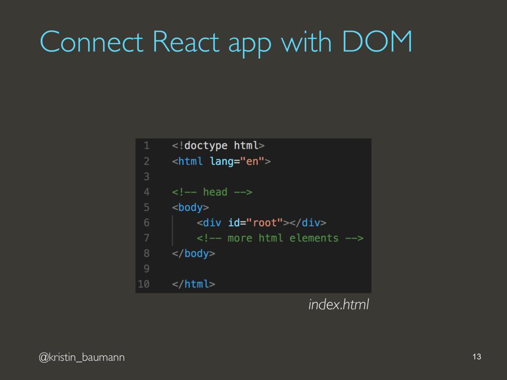 @kristin_baumann Connect React app with DOM 13 ...
