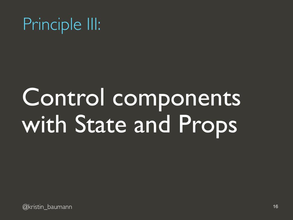 @kristin_baumann Principle III: 16 Control comp...