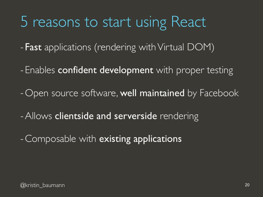 @kristin_baumann 5 reasons to start using React...