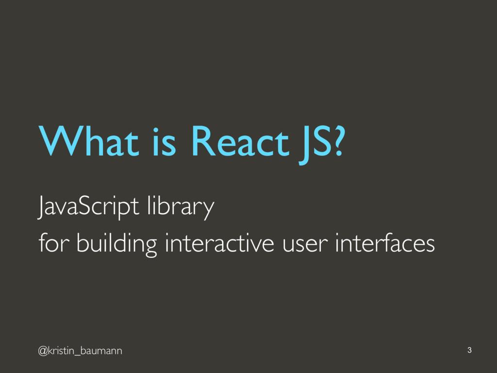 @kristin_baumann 3 JavaScript library for build...