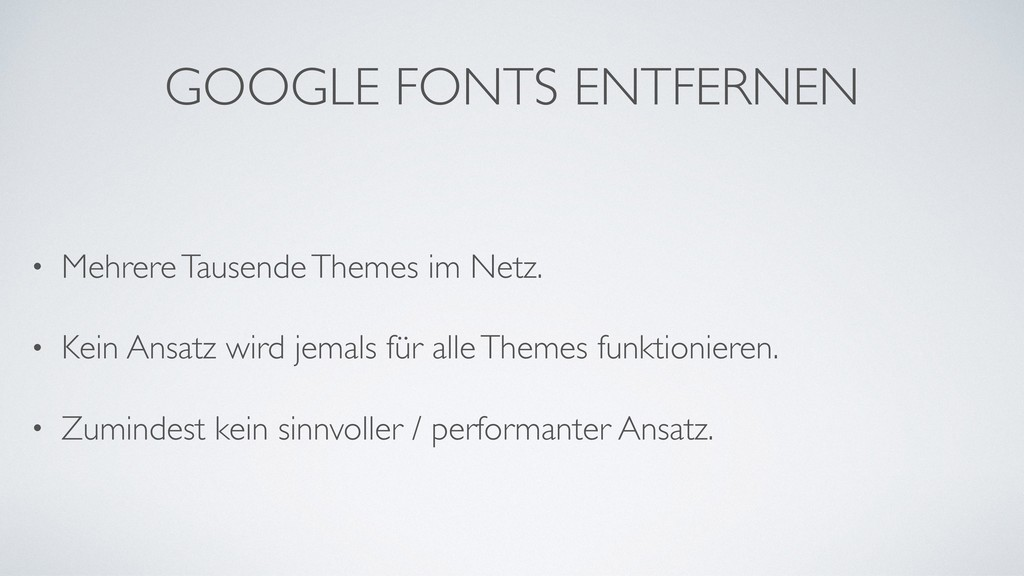 GOOGLE FONTS ENTFERNEN • Mehrere Tausende Theme...