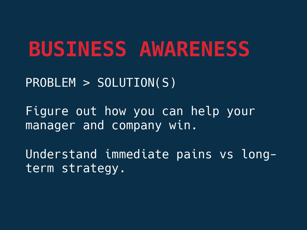 PROBLEM > SOLUTION(S)  Figure out how you can...
