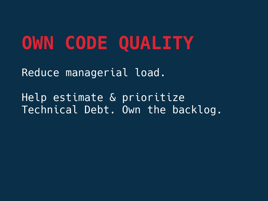 Reduce managerial load.  Help estimate & prio...