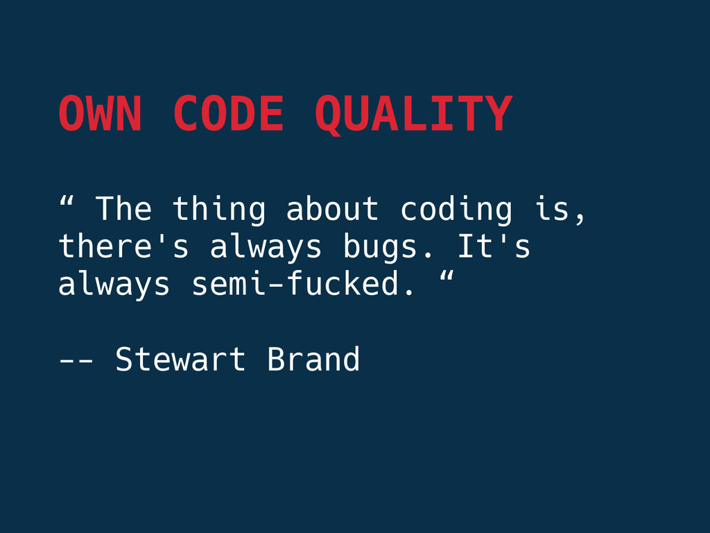 """OWN CODE QUALITY """" The thing about coding is, ..."""