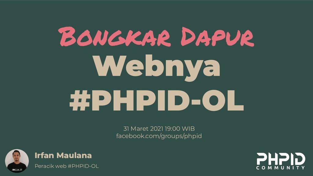 Webnya #PHPID-OL Irfan Maulana Peracik web #PHP...