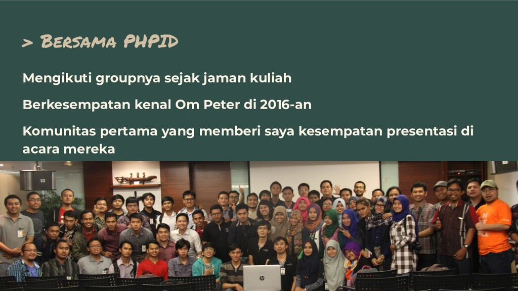 > Bersama PHPID Mengikuti groupnya sejak jaman ...
