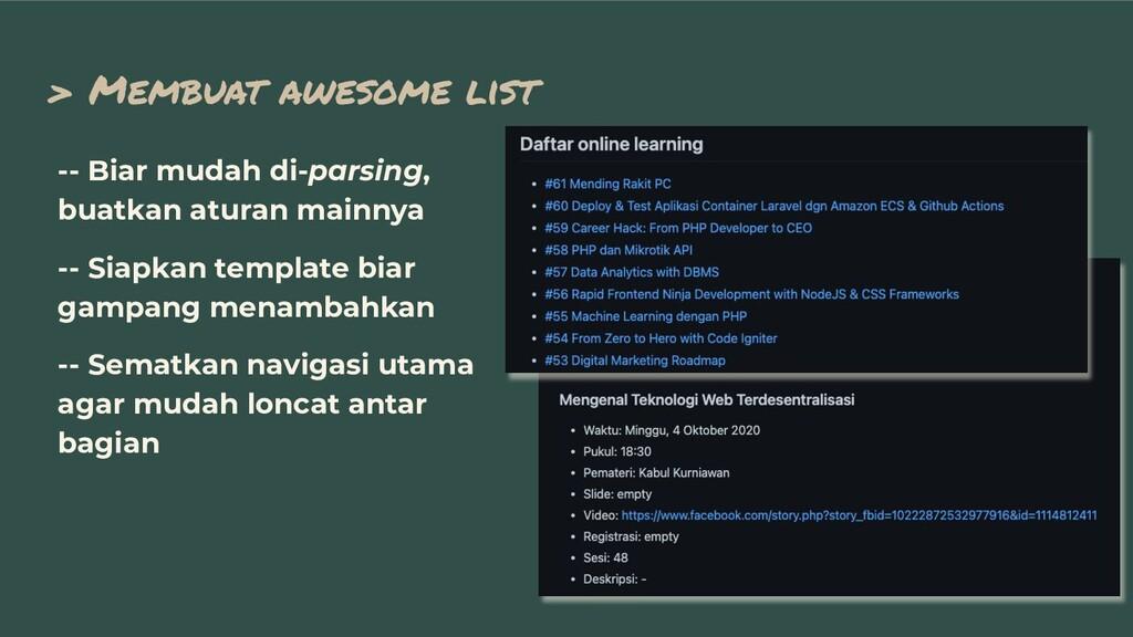 > Membuat awesome list -- Biar mudah di-parsing...