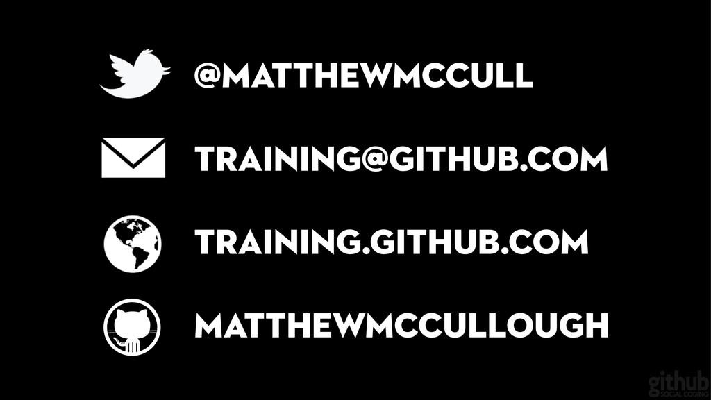 training@github.com training.github.com @matthe...