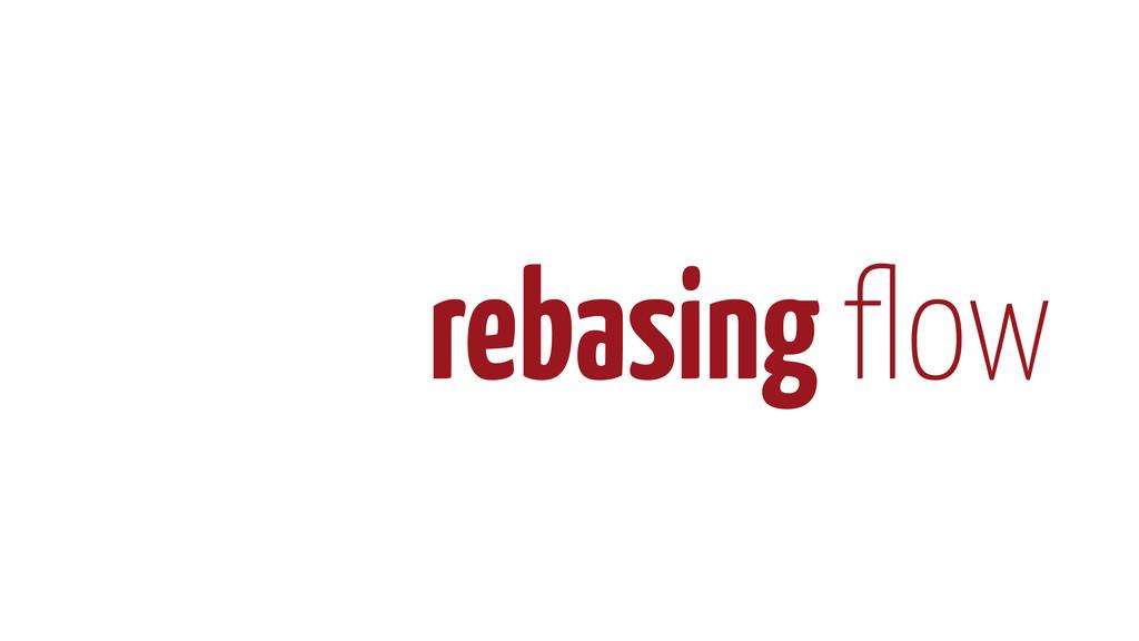 rebasing flow