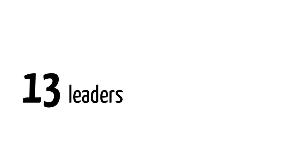 13 leaders