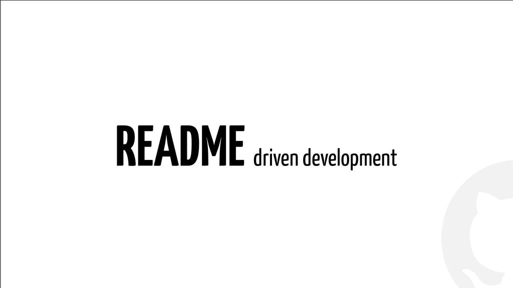 ! ! README driven development