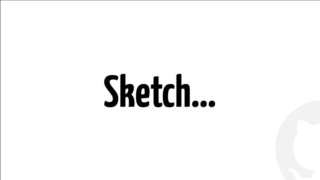 ! ! Sketch…