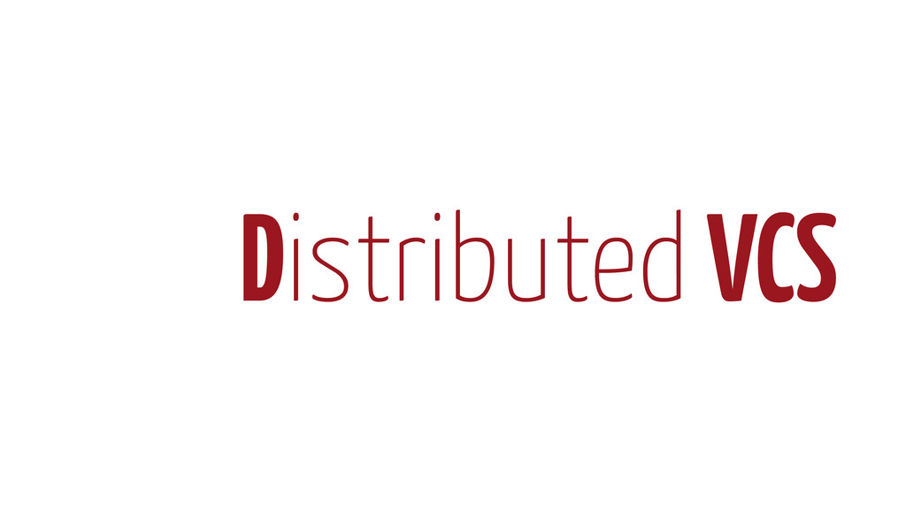 Distributed VCS