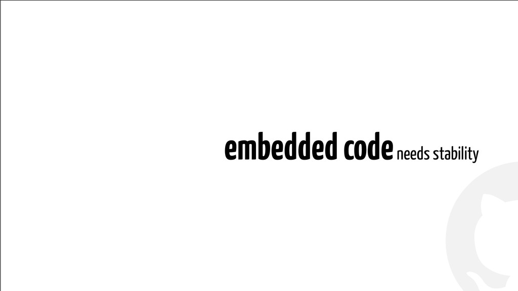 ! ! embedded code needs stability