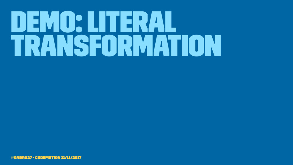 demo: literal transformation @gabro27 - Codemot...