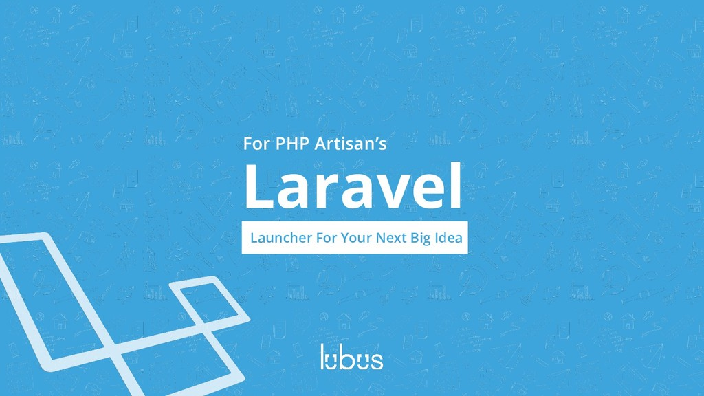 Laravel Launcher For Your Next Big Idea For PHP...