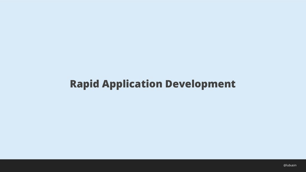 Rapid Application Development @lubusin