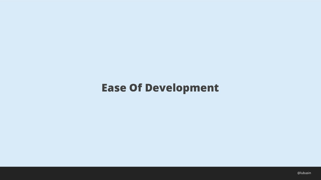 Ease Of Development @lubusin